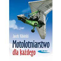 Motolotniarstwo dla każdego (opr. miękka)