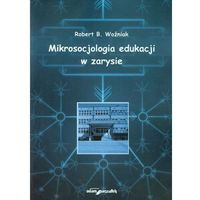 Mikrosocjologia edukacji w zarysie (opr. miękka)