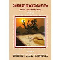 CIERPIENIA MŁODEGO WERTERA OPRACOWANIE (opr. miękka)