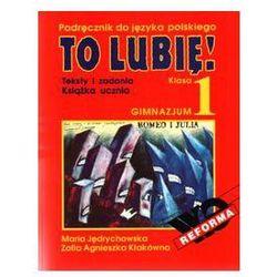 To lubię! Podręcznik do języka polskiego gimnazjum klasa 1 (opr. miękka)