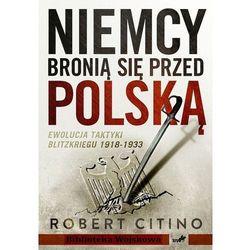 Niemcy bronią się przed Polską. Ewolucja taktyki Blitzkriegu (opr. broszurowa)