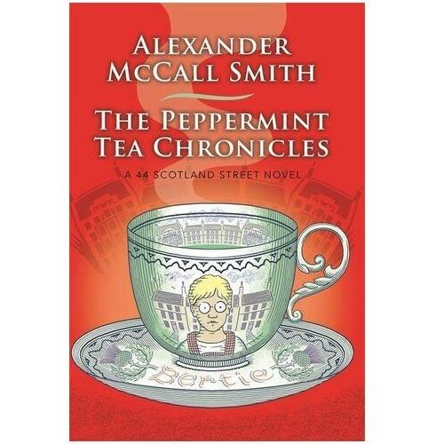 The Peppermint Tea Chronicles Smith, Alexander McCall