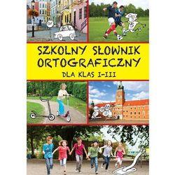 Szkolny słownik ortograficzny dla klas I-III (opr. twarda)