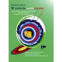 W świecie polszczyzny Podręcznik do nauki języka polskiego dla obcokrajowców (opr. miękka)