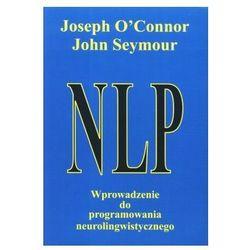 NLP. Wprowadzenie do programu neurolingwistycznego