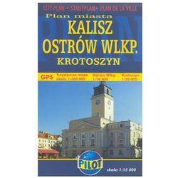 Kalisz Ostrów Wlkp. Krotoszyn Plan miasta 1: 15 000