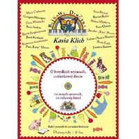 Bajkowa Drużyna O brzydkich wyrazach cukierkowej diecie i o innych sprawach co ciekawią dzieci + CD (opr. twarda)