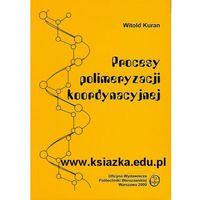 Procesy polimeryzacji koordynacyjnej (opr. miękka)