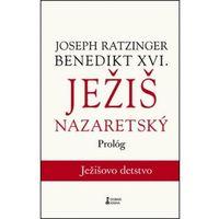 Ježiš Nazaretský Joseph Ratzinger Benedikt XVI.