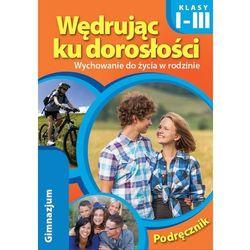 Wędrując ku dorosłości. Podręcznik dla klas I-III gimnazjum (2015) * natychmiastowa wysyłka od 3,99 (opr. miękka)
