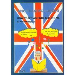 Angielski Po Ludzku (opr. miękka)