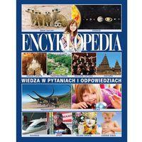 Encyklopedia. Wiedza w pytaniach i odpowiedziach (opr. twarda)