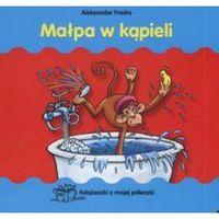 Małpa w kąpieli Książeczki z mojej półeczki (opr. twarda)