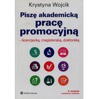 Piszę akademicką pracę promocyjną Licencjacką magisterską doktorską - Wysyłka od 3,99 - porównuj ceny z wysyłką (opr. miękka)
