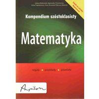 Kompendium szóstoklasisty Matematyka (opr. broszurowa)