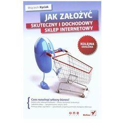 Jak założyć skuteczny i dochodowy sklep internetowy