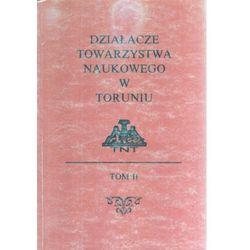Działacze Towarzystwa Naukowego w Toruniu Tom 2 (opr. miękka)