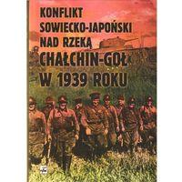 Konflikt sowiecko-japoński nad rzeką Chałchin-Goł w 1939 roku (opr. twarda)