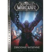 World of WarCraft Zbrodnie wojenne - Christie Golden (opr. miękka)
