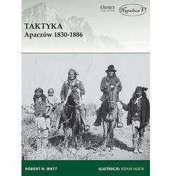 Taktyka Apaczów 1830-1886 - majówkowy szał CENOWY (opr. miękka)