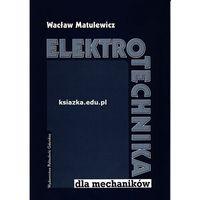 Elektrotechnika dla mechaników (opr. miękka)