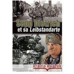 Sepp Dietrich: Et Sa Leibstandarte