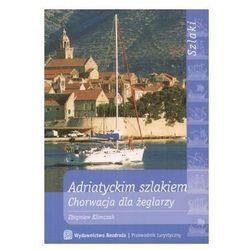 Adriatyckim szlakiem. Chorwacja dla żeglarzy