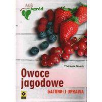 Owoce Jagodowe. Gatunki I Uprawa (opr. broszurowa)