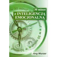 30 minut z inteligencją emocjonalną (opr. miękka)