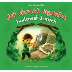JAK SKRZAT JAGÓDKA BUDOWAŁ DOMEK (opr. broszurowa)