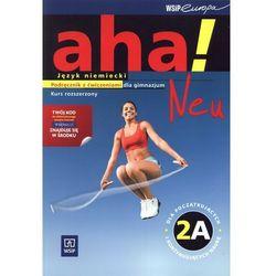 Aha! Neu 2A. Gimnazjum. Język niemiecki. Podręcznik z ćwiczeniami. Kurs rozszerzony (2xCD) (opr. broszurowa)