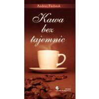 Kawa bez tajemnic - Andrzej Fiedoruk (uszk.)