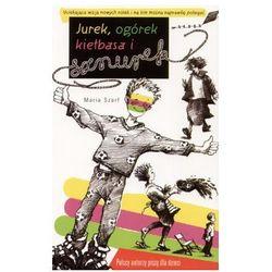 Polscy autorzy tom 4. Jurek, ogórek, kiełbasa i sznurek