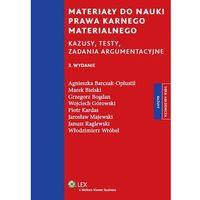 Materiały do nauki prawa karnego materialnego. Kazusy, testy, zadania argumentacyjne (opr. miękka)