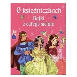 O księżniczkach. Bajki z całego świata