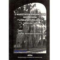 Z warsztatów badawczych historyków literatury polskiej - Wrocław 2002 (opr. miękka)