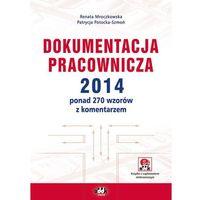 Dokumentacja pracownicza 2014. Ponad 270 wzorów z komentarzem (z suplementem elektronicznym). Wydanie 10 (opr. miękka)
