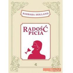 Radość picia - Barbara Holland - Zaufało nam kilkaset tysięcy klientów, wybierz profesjonalny sklep (opr. twarda)