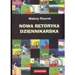 Nowa retoryka dziennikarska (opr. miękka)