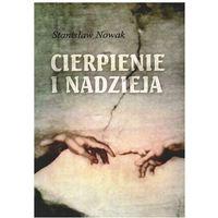 Cierpienie i nadzieja - Stanisław Nowak (opr. miękka)