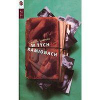 W TWYCH RAMIONACH - Wysyłka od 3,99 - porównuj ceny z wysyłką (opr. miękka)
