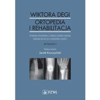 Wiktora Degi ortopedia i rehabilitacja - No author - ebook