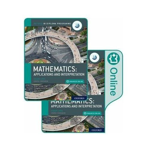 Oxford IB Diploma Programme: IB Mathematics: applications and interpretation, Higher Level, Print and Enhanced Online Course Boo Economopoulos, Panayiotis