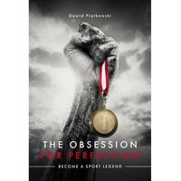 The Obsession for Perfection. Become a sport legend - ebook