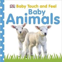 Baby Touch and Feel Baby Animals (opr. twarda)